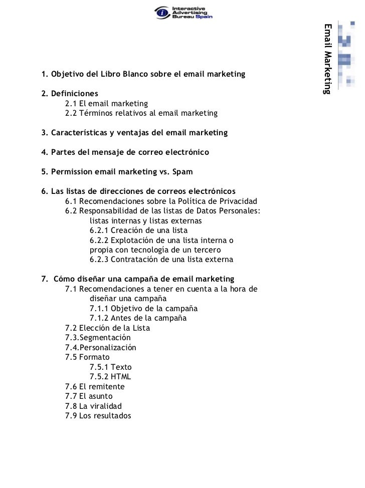 Email Marketing1. Objetivo del Libro Blanco sobre el email marketing2. Definiciones       2.1 El email marketing       2.2...