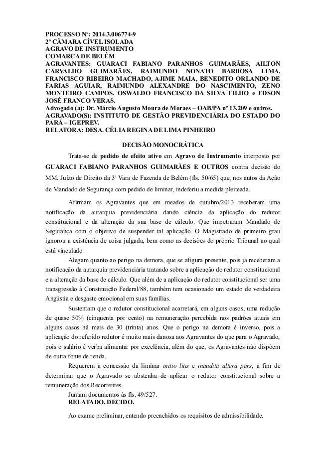 PROCESSO Nº: 2014.3.006774-9 2ª CÂMARA CÍVEL ISOLADA AGRAVO DE INSTRUMENTO COMARCA DE BELÉM AGRAVANTES: GUARACI FABIANO PA...