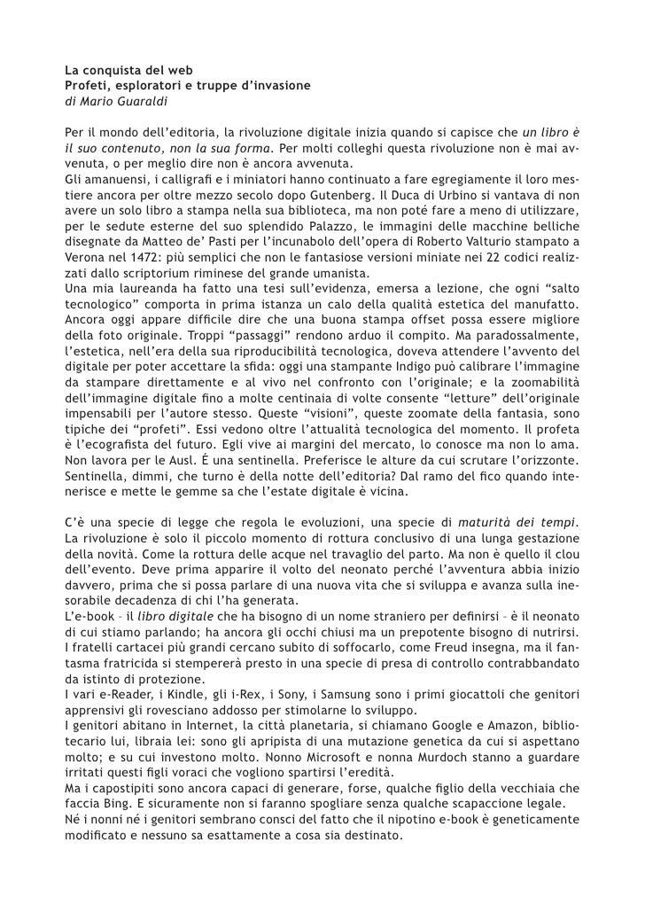 La conquista del web Profeti, esploratori e truppe d'invasione di Mario Guaraldi  Per il mondo dell'editoria, la rivoluzio...