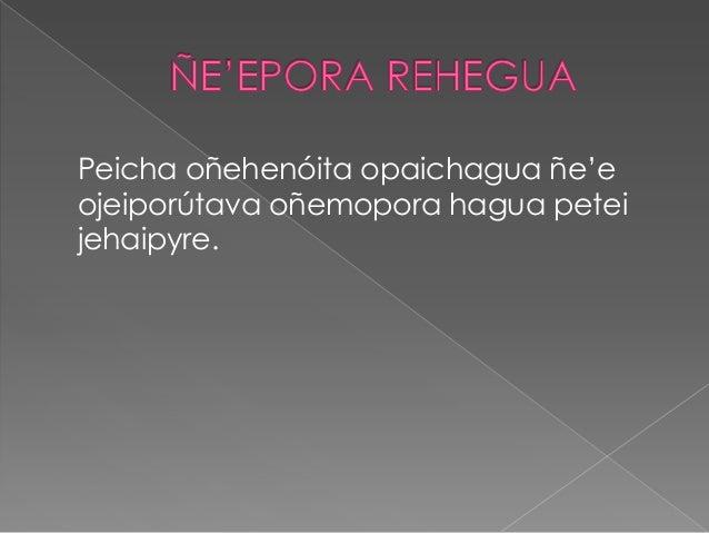 Peicha oñehenóita opaichagua ñe'eojeiporútava oñemopora hagua peteijehaipyre.