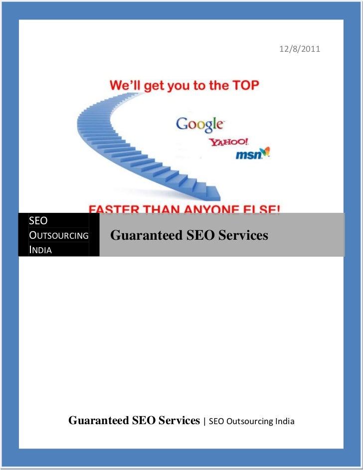 12/8/2011SEOOUTSOURCING    Guaranteed SEO ServicesINDIA       Guaranteed SEO Services | SEO Outsourcing India