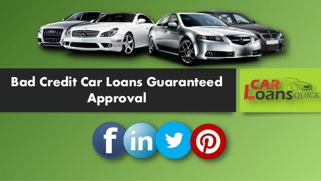 How To Get Auto Loan For Bad Credit Guaranteed Approval