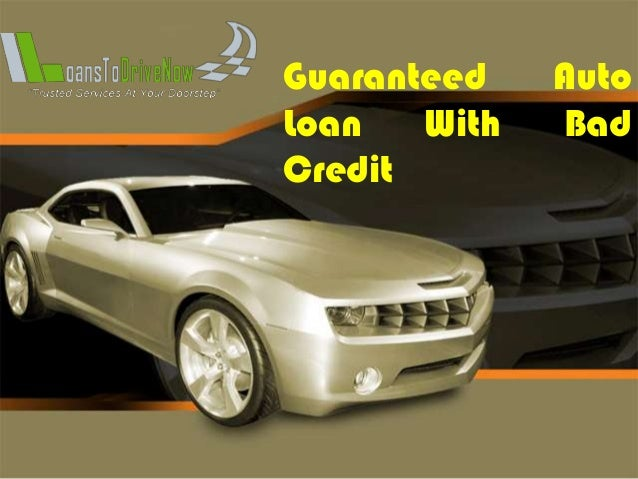 Refinance Car With Bad Credit: Guaranteed Auto Loan With Bad Credit From Online Lenders