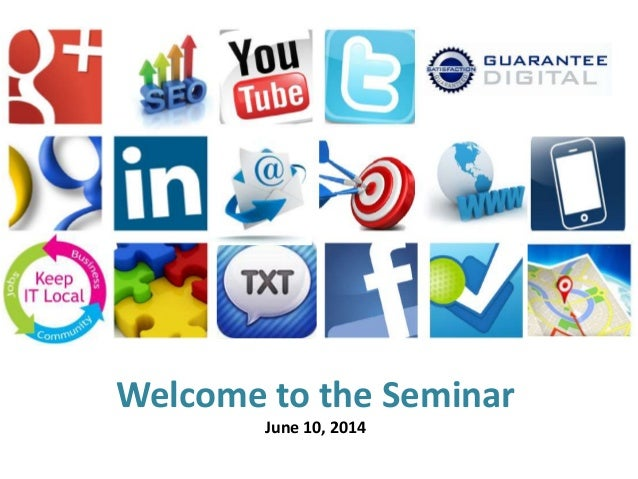 Grow Your Business! Welcome to the Seminar June 10, 2014