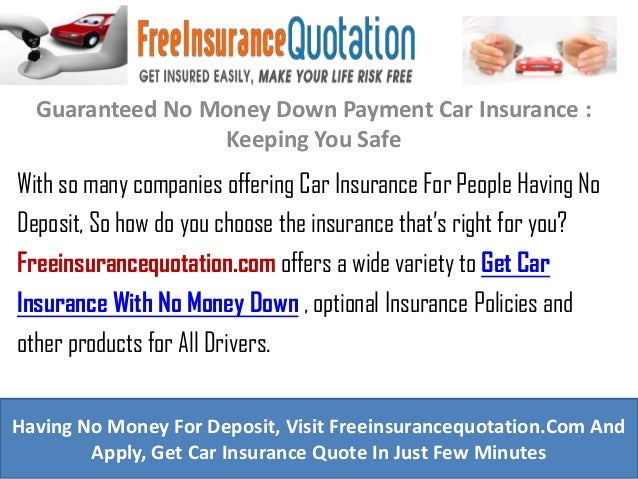 Guaranteed No Money Down Payment Car Insurance : Keeping You Safe With so many companies offering Car Insurance For People...