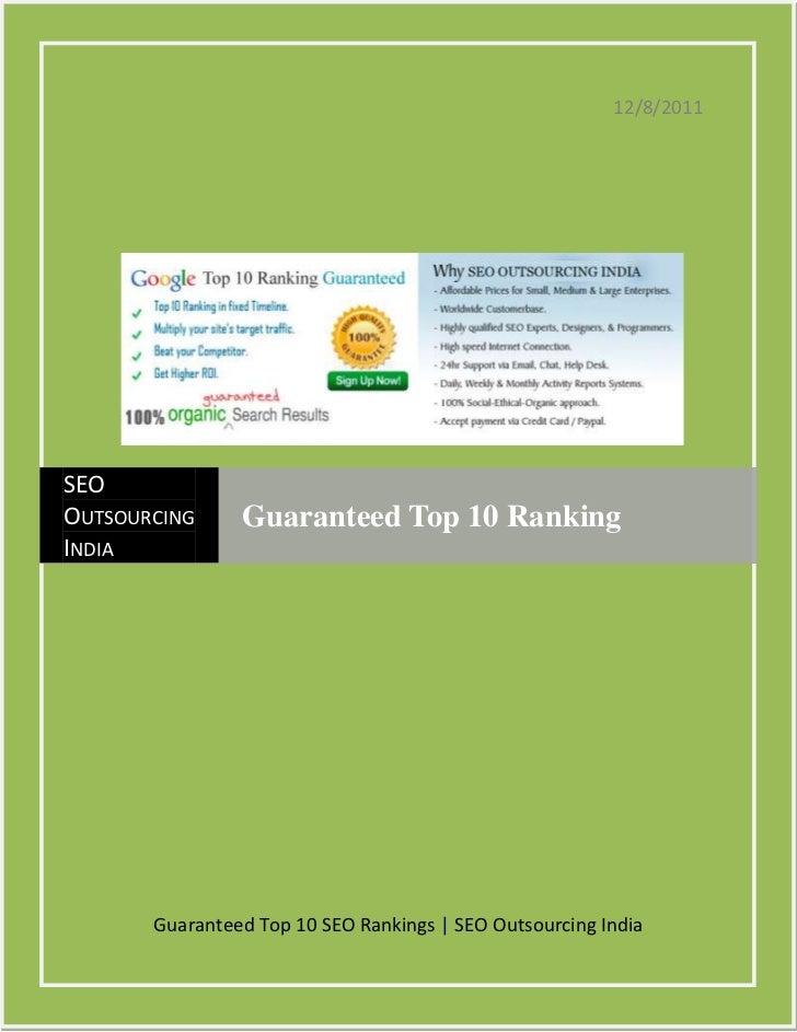 12/8/2011SEOOUTSOURCING     Guaranteed Top 10 RankingINDIA       Guaranteed Top 10 SEO Rankings | SEO Outsourcing India