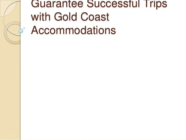 Guarantee Successful Trips with Gold Coast Accommodations
