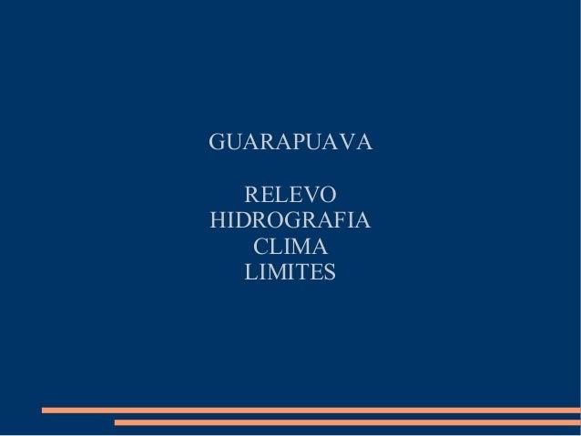GUARAPUAVA RELEVO HIDROGRAFIA CLIMA LIMITES