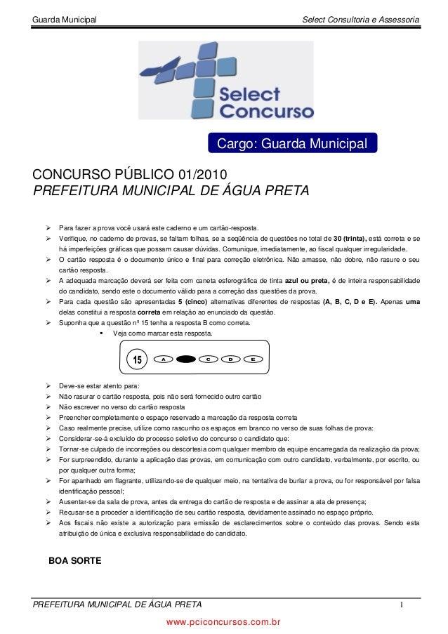 Guarda Municipal Select Consultoria e AssessoriaPREFEITURA MUNICIPAL DE ÁGUA PRETA 1Cargo: Guarda MunicipalCONCURSO PÚBLIC...