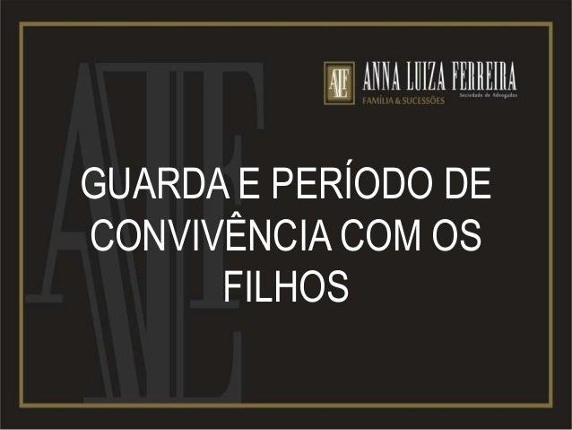 GUARDA E PERÍODO DE CONVIVÊNCIA COM OS FILHOS