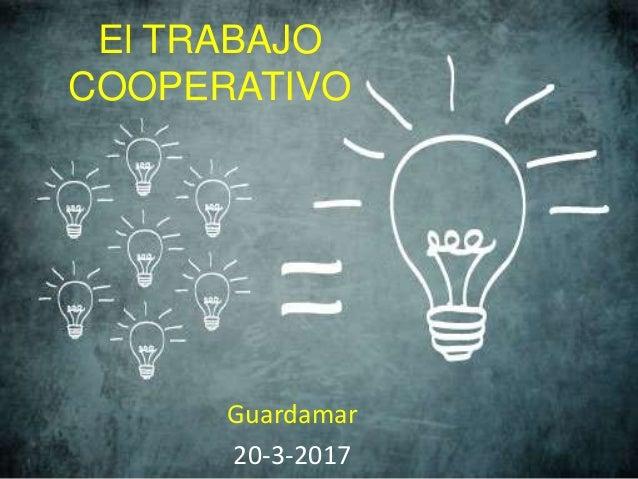 El TRABAJO COOPERATIVO Guardamar 20-3-2017