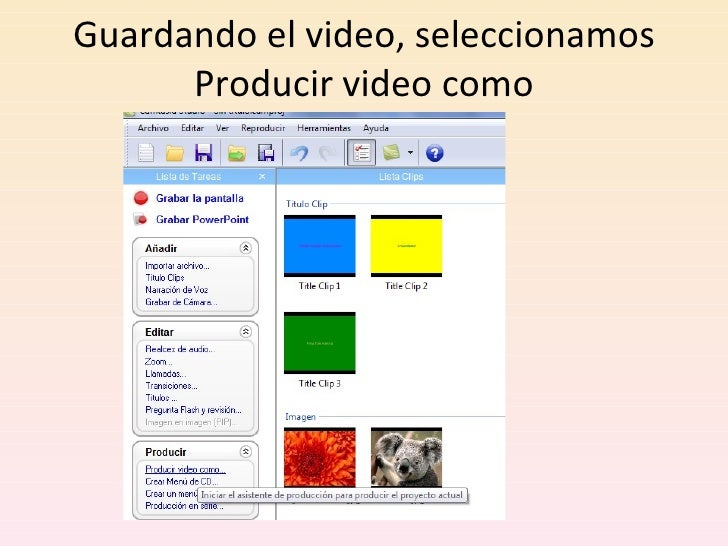 Guardando el video, seleccionamos Producir video como