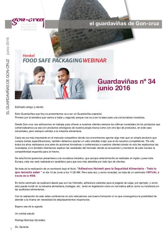 1 Guardaviñas nº 34 junio 2016 el guardaviñas de Gon-cruz Estimado amigo y cliente: Este Guardaviñas que hoy os presentamo...