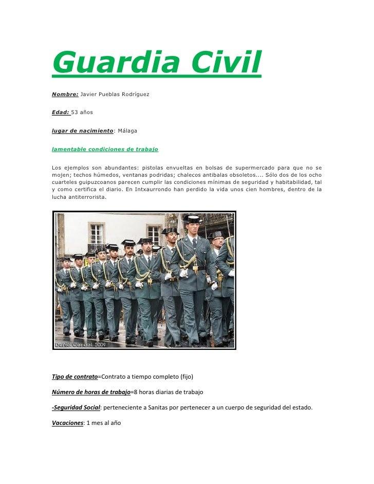 Guardia CivilNombre: Javier Pueblas RodríguezEdad: 53 añoslugar de nacimiento: Málagalamentable condiciones de trabajoLos ...