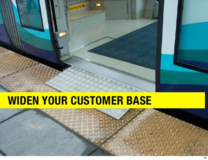 WIDEN YOUR CUSTOMER BASE                           48