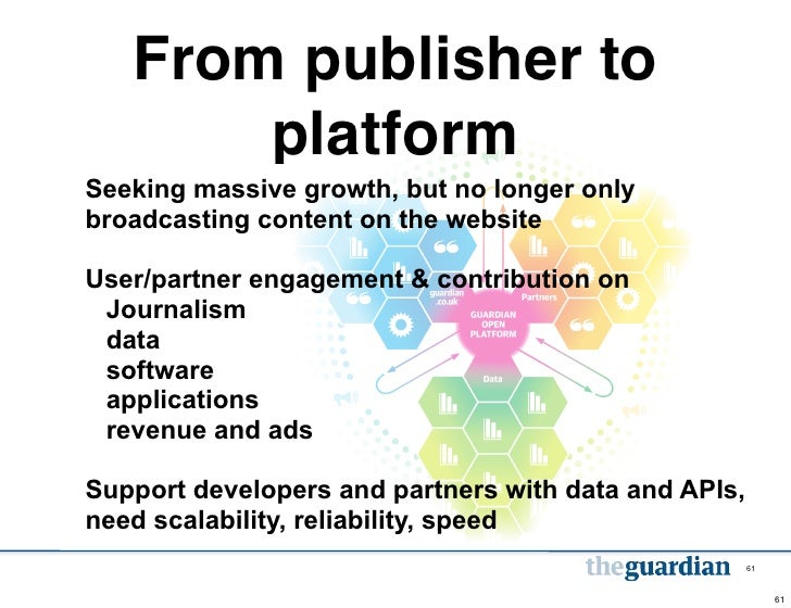 From publisher to       platformSeeking massive growth, but no longer onlybroadcasting content on the websiteUser/partner ...
