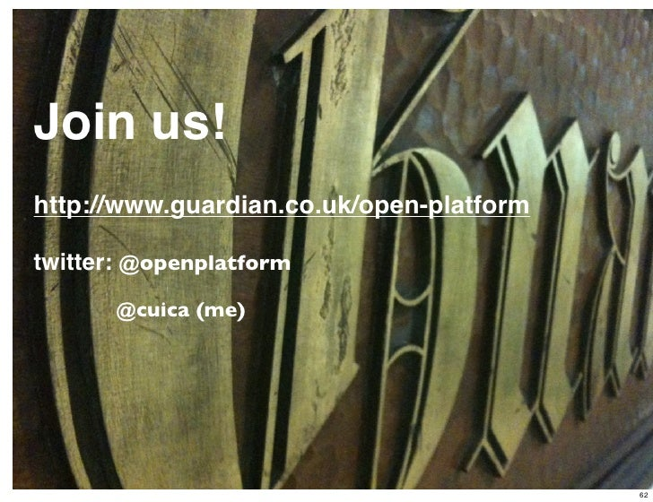 Join us!http://www.guardian.co.uk/open-platformtwitter: @openplatform      @cuica (me)                                ...