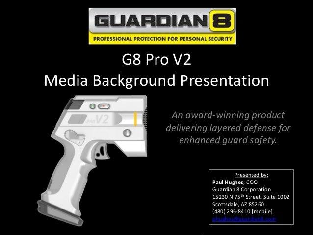 G8 Pro V2Media Background Presentation                An award-winning product               delivering layered defense fo...
