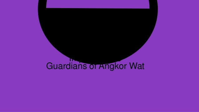 Unang yugto ng Imperyalismo Guardians of Angkor Wat