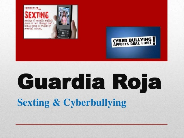 Guardia RojaSexting & Cyberbullying