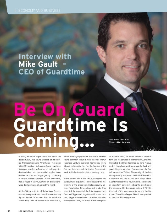 I ECONOMY AND BUSINESS      Interview with      Mike Gault –      CEO of Guardtime     Be On Guard -     Guardtime Is     ...