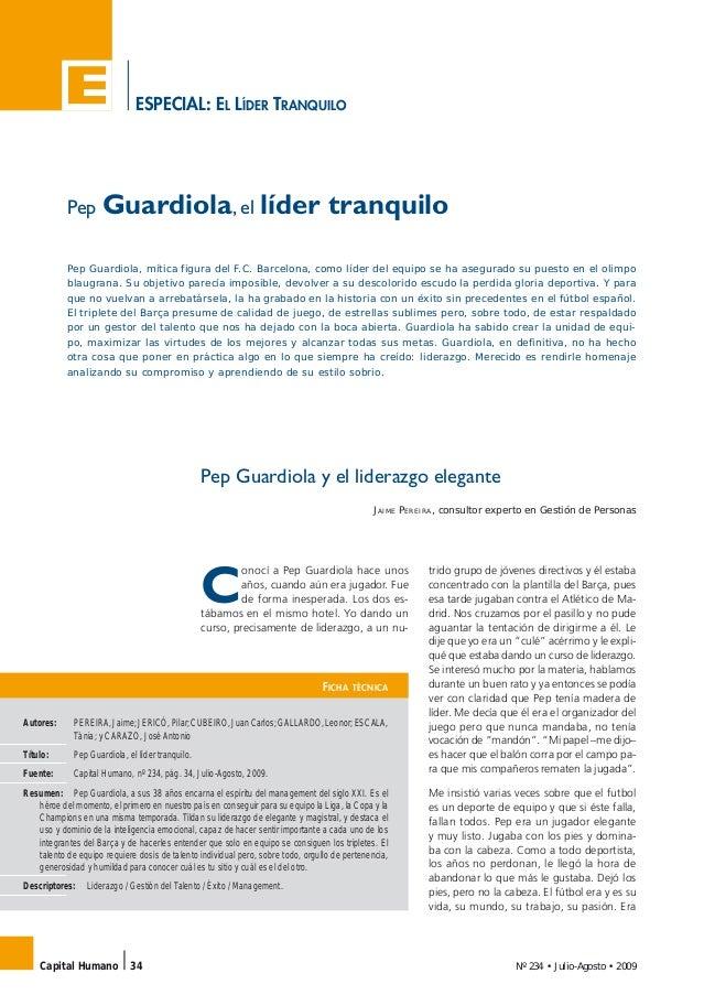 ESPECIAL: EL LÍDER TRANQUILO Nº 234 • Julio-Agosto • 2009Capital Humano 34 Pep Guardiola y el liderazgo elegante JAIME PER...
