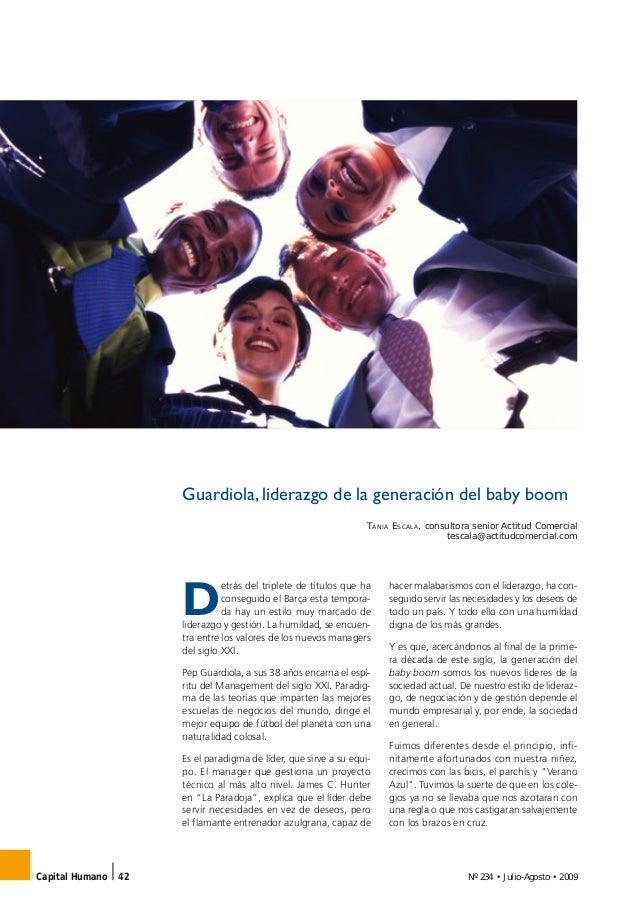 Nº 234 • Julio-Agosto • 2009Capital Humano 42 Guardiola, liderazgo de la generación del baby boom TÀNIA ESCALA, consultora...