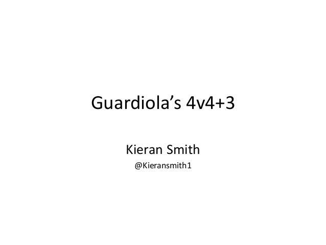 Guardiola's 4v4+3 Kieran Smith @Kieransmith1