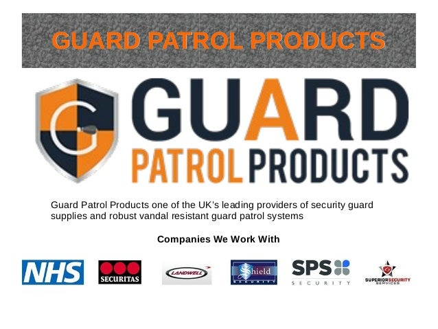 GUARD PATROL PRODUCTSGUARD PATROL PRODUCTSGUARD PATROL PRODUCTSGUARD PATROL PRODUCTS Guard Patrol Products one of the UK's...