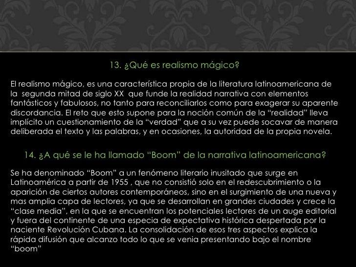 13. ¿Qué es realismo mágico?El realismo mágico, es una característica propia de la literatura latinoamericana dela segunda...