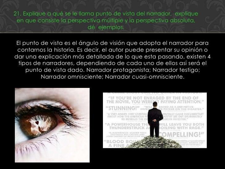 21. Explique a qué se le llama punto de vista del narrador, explique en que consiste la perspectiva múltiple y la perspect...