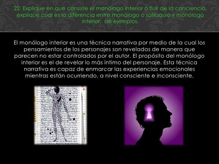 22. Explique en que consiste el monólogo interior o fluir de la conciencia, explique cual es la diferencia entre monólogo ...