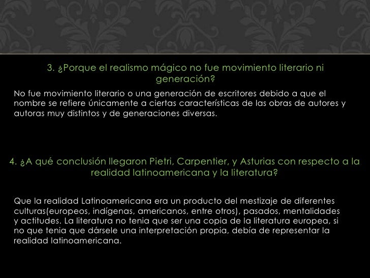 3. ¿Porque el realismo mágico no fue movimiento literario ni                                 generación? No fue movimiento...