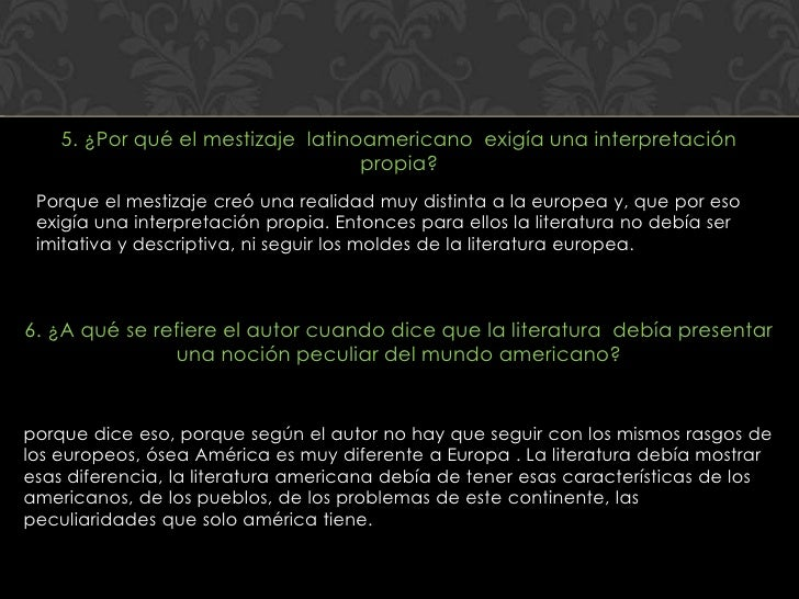 5. ¿Por qué el mestizaje latinoamericano exigía una interpretación                                   propia? Porque el mes...