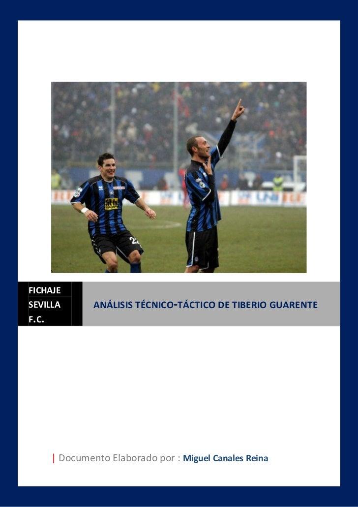 FICHAJESEVILLA         ANÁLISIS TÉCNICO-TÁCTICO DE TIBERIO GUARENTEF.C.       | Documento Elaborado por : Miguel Canales R...