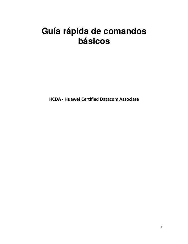 1 Guía rápida de comandos básicos HCDA - Huawei Certified Datacom Associate