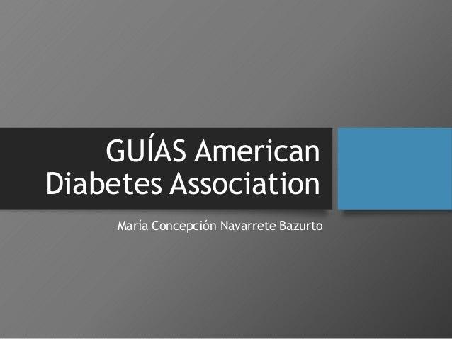 GUÍAS American Diabetes Association María Concepción Navarrete Bazurto