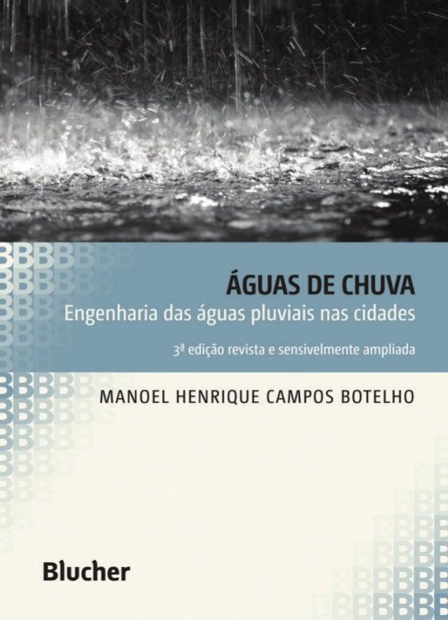 Conteúdo  1  Águas de chuva Engenharia das águas pluviais nas cidades  aguas de chuva00.indd 1  01/04/11 10:12