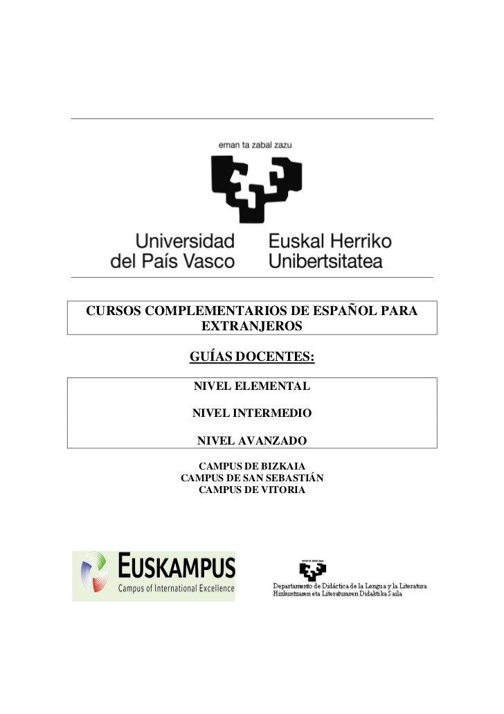 CURSOS COMPLEMENTARIOS DE ESPAÑOL PARA             EXTRANJEROS           GUÍAS DOCENTES:            NIVEL ELEMENTAL       ...