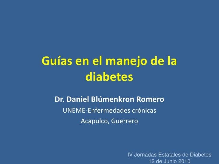 Guías manejo de la diabetes. blúmenkron uneme acapulco