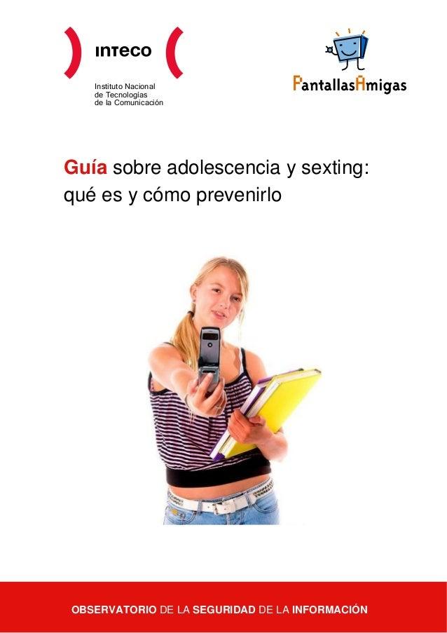 Instituto Nacional de Tecnologías de la Comunicación  Guía sobre adolescencia y sexting: qué es y cómo prevenirlo  OBSERVA...