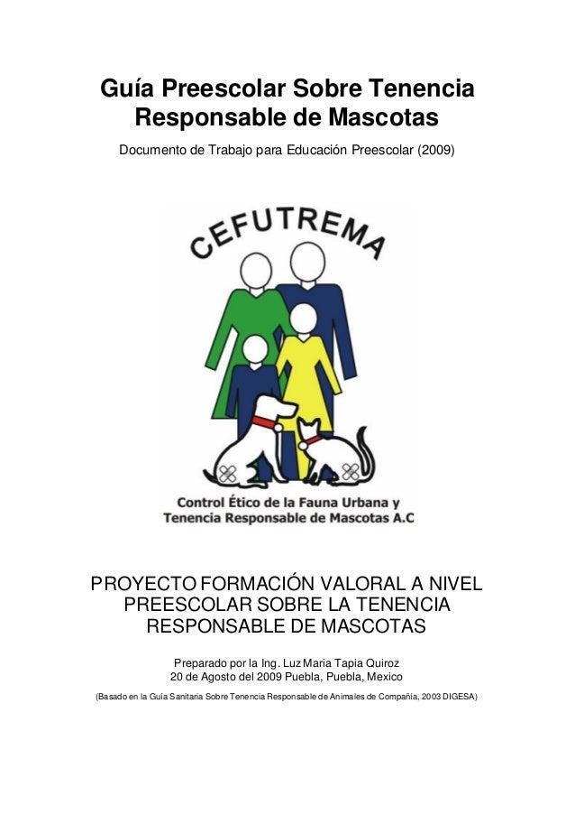 Guía Preescolar Sobre Tenencia Responsable de Mascotas Documento de Trabajo para Educación Preescolar (2009)  PROYECTO FOR...