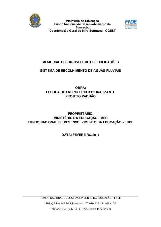 Ministério da Educação Fundo Nacional de Desenvolvimento da Educação Coordenação Geral de Infra-Estrutura - CGEST MEMORIAL...
