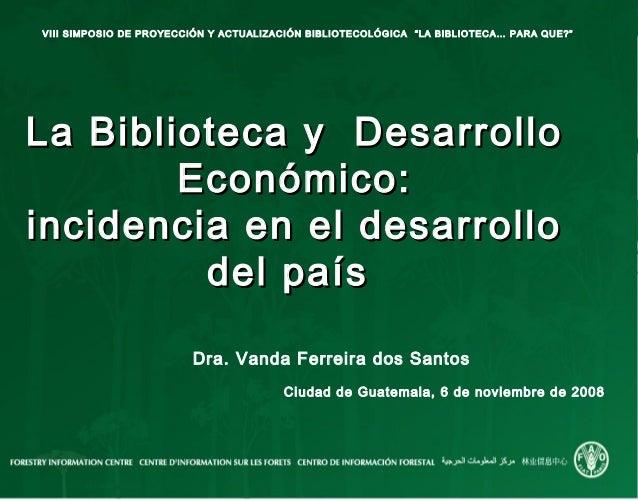 """VIII SIMPOSIO DE PROYECCIÓN Y ACTUALIZACIÓN BIBLIOTECOLÓGICA """"LA BIBLIOTECA… PARA QUE?""""La Biblioteca y DesarrolloLa Biblio..."""