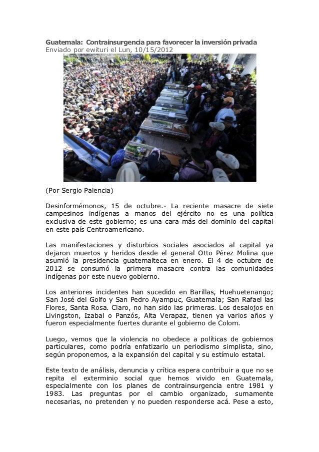 Guatemala: Contrainsurgencia para favorecer la inversión privadaEnviado por ewituri el Lun, 10/15/2012(Por Sergio Palencia...