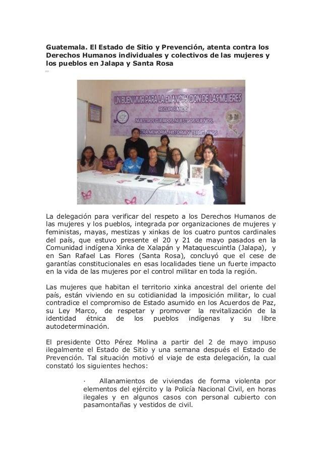 Guatemala. El Estado de Sitio y Prevención, atenta contra losDerechos Humanos individuales y colectivos de las mujeres ylo...