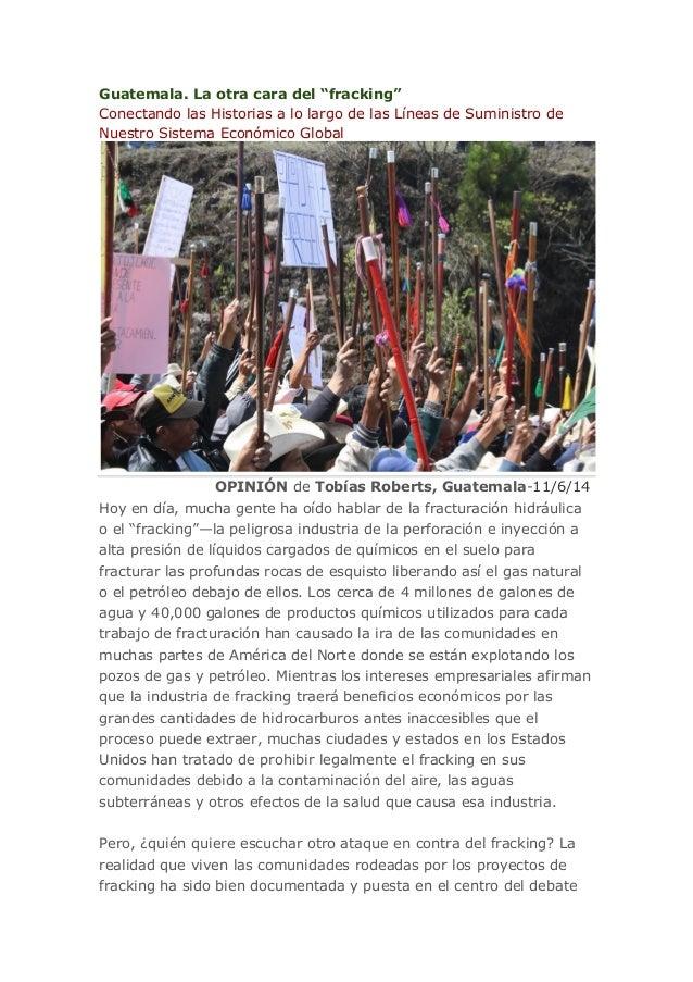 """Guatemala. La otra cara del """"fracking"""" Conectando las Historias a lo largo de las Líneas de Suministro de Nuestro Sistema ..."""