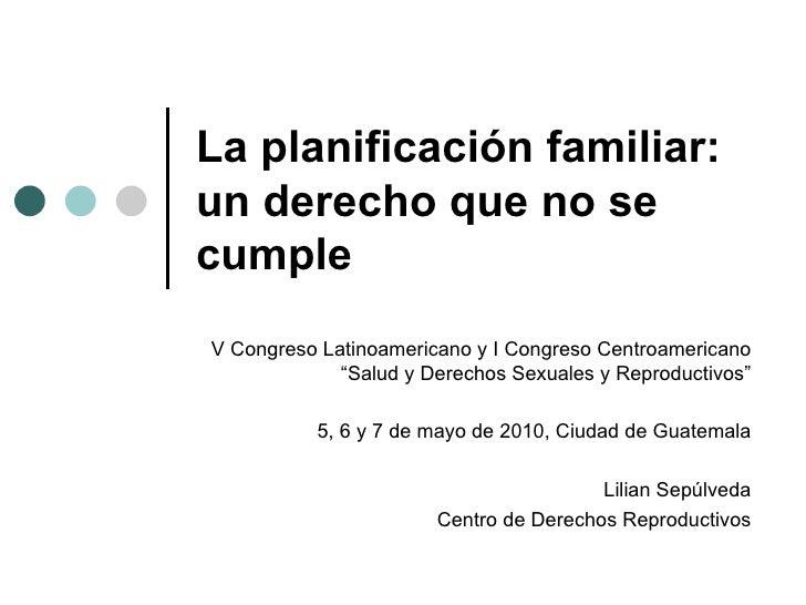"""La planificaci ó n familiar: un derecho que no se cumple V Congreso Latinoamericano y I Congreso Centroamericano """"Salud y ..."""