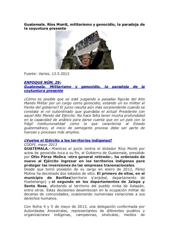 Guatemala. Ríos Montt, militarismo y genocidio, la paradoja dela coyuntura presenteFuente: Varios. 13.5.2013ENFOQUE NÚM. 2...
