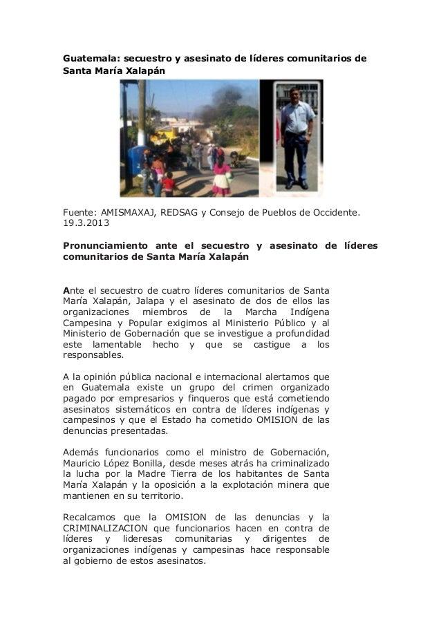 Guatemala: secuestro y asesinato de líderes comunitarios deSanta María XalapánFuente: AMISMAXAJ, REDSAG y Consejo de Puebl...